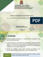 Métodos de Conservação - Radiação Gama em Produtos de Origem Vegetal - Carla e Núbia