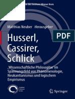 (Veröffentlichungen des Instituts Wiener Kreis 23) Matthias Neuber (eds.) - Husserl, Cassirer, Schlick_ ,Wissenschaftliche Philosophie' im Spannungsfeld von Phänomenologie, Neukantianismus und logisch.pdf