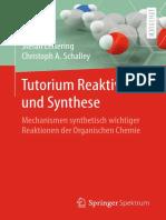 Stefan Leisering, Christoph A Schalley (auth.) - Tutorium Reaktivität und Synthese_ Mechanismen synthetisch wichtiger Reaktionen der Organischen Chemie-Springer Spektrum (2017).pdf