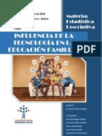 INFLUENCIA DE LA TECNOLOGIA EN LA EDUCACION FAMILIAR - ESTADISTICA DESCRIPTIVA.docx