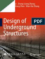 Cui, Z.-D., Zhang, Z.-L., Yuan, L., Zhan, Z.-X., Zhang, W.-K. - Design of Underground Structures (2020, Springer Singapore).pdf