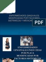 Enf- Gingivales Modificadas por Factores sistemicos y medicamentos