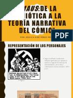 Maus De la  Semiótica a la TeorÃ_a Narrativa del Cómic Jéssica Aidé Pérez Pérez