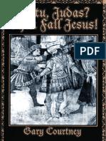 Et tu, Judas Then Fall Jesus!