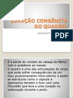LUXAÇÃO CONGÊNITA DO QUADRIL
