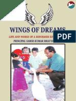 Wings of Dreams - Life and Works of  a Reformer Educationist,  Principal Samir Kumar Bhattacharya