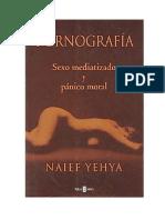 Naief Yehya - Pornografía. Sexo mediatizado y pánico moral.pdf