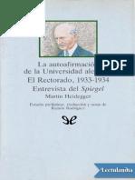 La autoafirmacion de la Universidad alemana  El Rectorado 19331934  Entrevista del Spiegel - Martin Heidegger