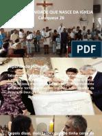 5c2ba-ano-catequese-26-uma-comunidade-que-nasce-da-igreja.pptx