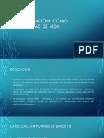 LA EDUCACION  COMO NECESIDAD DE VIDA.pptx