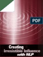 NLP - Creating Irresistible Influence (Charles Faulkner)