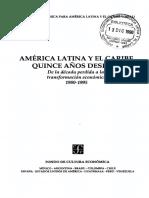 CEPAL. AMÉRICA LATINA Y EL CARIBE QUINCE AÑOS DESPUÉS De la década perdida a la transformación económica 1980-1995