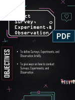 Conduct survey, experiments, and observation