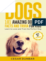 Dogs 101 Amazing Dog Fun Facts And Trivia For Kids Learn To Love and Train The Perfect Dog (WITH 40+ PHOTOS!) (Dog Books Book 5) ( PDFDrive.com ).pdf
