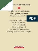 Jacques Bouveresse - Il mito moderno del progresso filosoficamente considerato. A partire dalla critica di Karl Kraus, Robert Musil, George Orwell, Ludwig Wittgenstein e Georg Henrik von Wright-Neri P