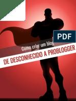 Desconhecido a Pro Blogger Por Paulo Faustino Creditos Escola de Dinheiro