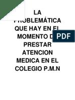 LA PROBLEMÁTICA QUE HAY EN EL MOMENTO DE PRESTAR ATENCION MEDICA EN EL COLEGIO P