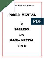 O poder da mente e o segredo da magia mental-William Walker Atkinson-1912.pdf