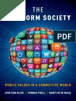 The Platform Society. Public Values in a Connective World-Oxford University Press, USA (2018) osé van Dijck, Thomas Poell, Martijn de Waal