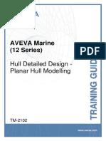 TM-2102 AVEVA Marine (12 Series) Hull Detailed Design - Planar Hull Modelling Rev5.0
