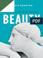 (Onassis Series in Hellenic Culture) David Konstan - Beauty_ The Fortunes of an Ancient Greek Idea-Oxford University Press (2014)