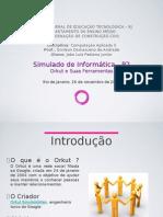 Simulado Para P2 - Orkut e Suas Ferramentas