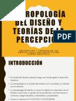 ANTROPOLOGÍA DEL DISEÑO Y TEORÍAS DE LA PERCEPCIÓN.pptx