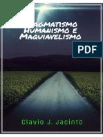 Pragmatismo, Humanismo Maquiavelismo DEF