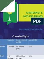 A internet e os nossos filhos.pptx