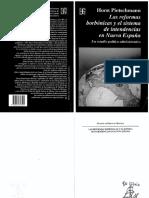 Pietschmann Horst - Las reformas borbónicas y el sistema de intendencias en Nueva Espana. Un estudio político-administrativo