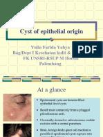 Cyst of epithelial origin