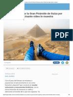 ¿Cómo es escalar la Gran Pirámide de Guiza por placer_ Este alucinante vídeo lo muestra