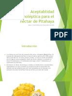 Aceptablidad organoléptica para el néctar de Pitahaya