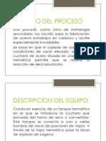 DESCARBURACIÓN DE OXÍGENO AL VACÍO (VOD) Y AOD