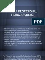 ETICA DEL TRABAJO SOCIAL