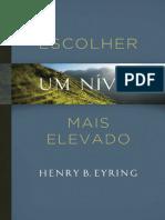 Escolher Um Nivel Mais Elevado - Henry B. Eyring