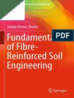 (Developments in Geotechnical Engineering) Sanjay Kumar Shukla (auth.) - Fundamentals of Fibre-Reinforced Soil Engineering-Springer Singapore (2017).pdf