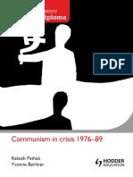 Communism In Crisis 1976-1989 - Rakesh Pathak and Yvonne Berliner - Hodder 2012