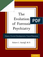 Robert Sadoff-The Evolution of Forensic Psychiatry_ History, Current Developments, Future Directions-Oxford University Press (2015).pdf