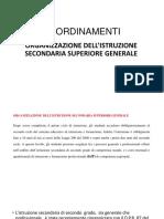 Lezione4 ORGANIZZAZIONE DELL'ISTRUZIONE SECONDARIA SUPERIORE GENERALE e Licei
