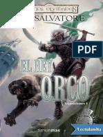 El rey orco - R. A. Salvatore.pdf