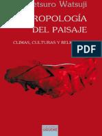 Watsuji, Tetsuro. - Antropologia del paisaje. Climas, culturas y religiones [2006].pdf