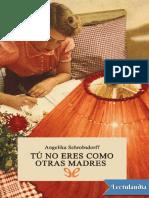 Tu no eres como otras madres - Angelika Schrobsdorff