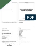 DINAMICA DE GRUPO Técnicas de Dinâmica de Grupo