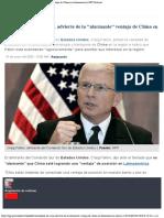 Comandante de EEUU advierte de la alarmante ventaja de China en Latinoamérica