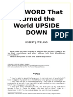 The WORD That Turned the World UPSIDE DOWN - Robert J. Wieland - word 2003