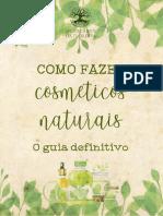 Como Fazer Cosméticos Naturais - O Guia Completo - Apotecários da Floresta - Edição 1.pdf