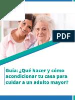 Guía ¿Que hacer y cómo acondicionar tu casa para cuidar a un adulto mayor