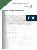 OÑATIVIA, A. C. Alfabetização em três propostas. Da teoria à prática. São Paulo - Cap 3 e 4
