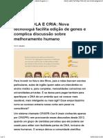 Copia, Cola E Cria - Nova tecnologia facilita edição de genes e complica discussão sobre melhoramento humano